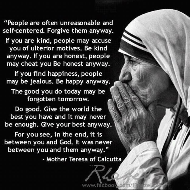 Mother Teresa quote, do it anyway